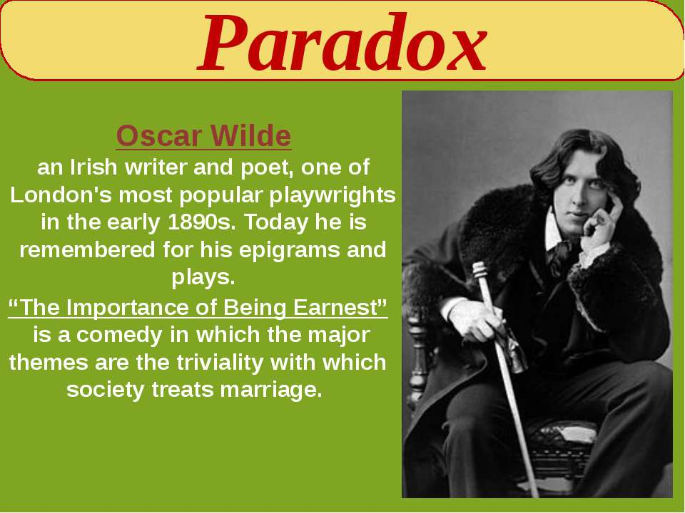 Paradox Oscar Wilde an Irish writer and poet, one of London's most popular pl...