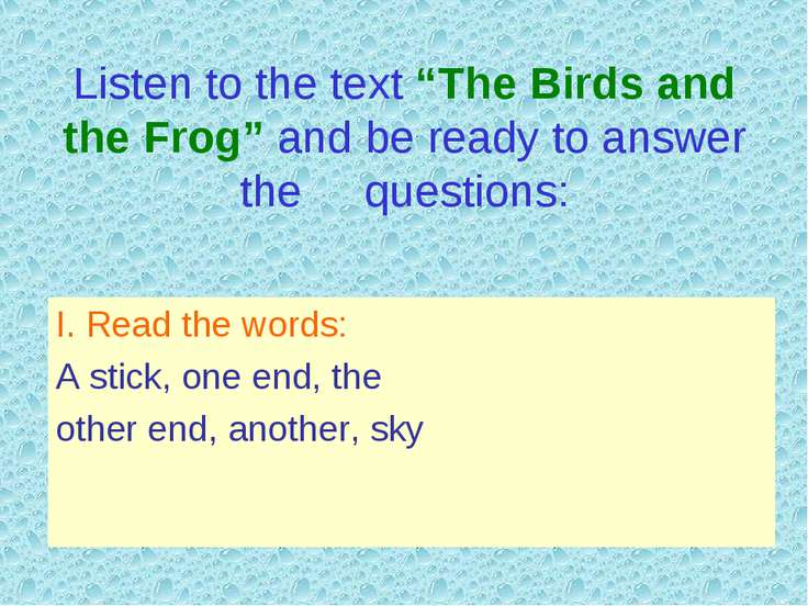 "Listen to the text ""The Birds and the Frog"" and be ready to answer the questi..."