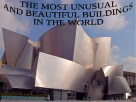 The most unusual and beatiful buildings in the world