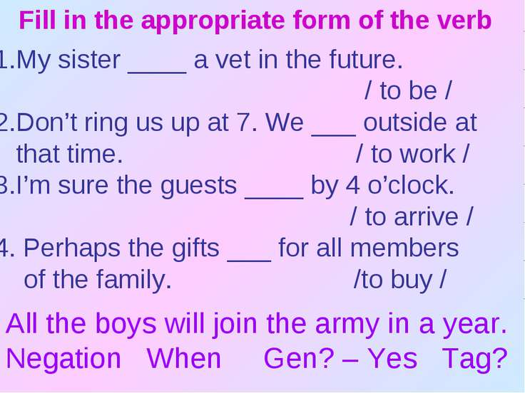 Fill in the appropriate form of the verb My sister ____ a vet in the future. ...