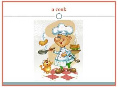 a cook