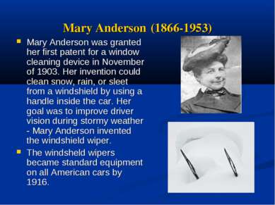 Mary Anderson (1866-1953) Mary Anderson was granted her first patent for a wi...