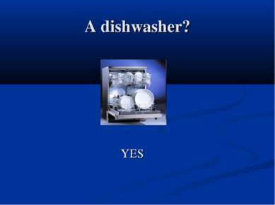 A dishwasher? YES