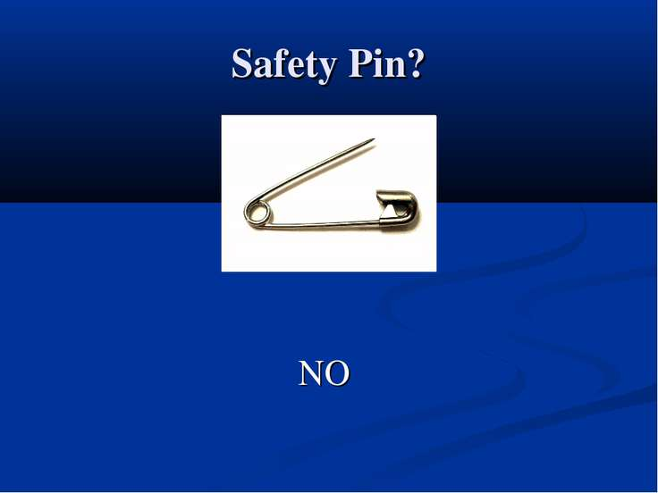 Safety Pin? NO