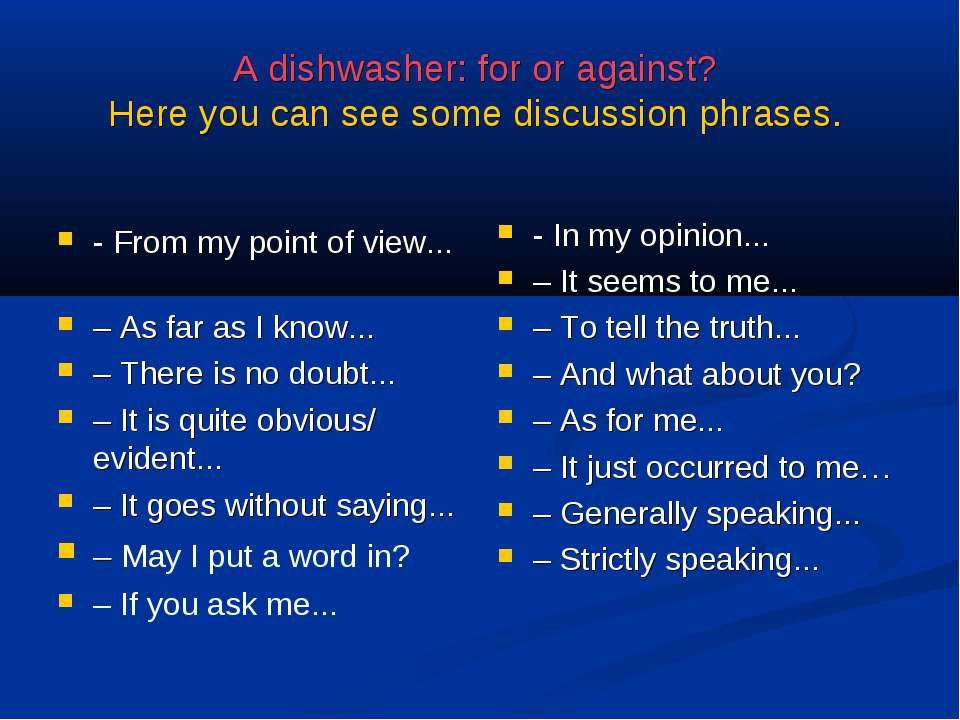 A dishwasher: for or against? Here you can see some discussion phrases. - Fro...