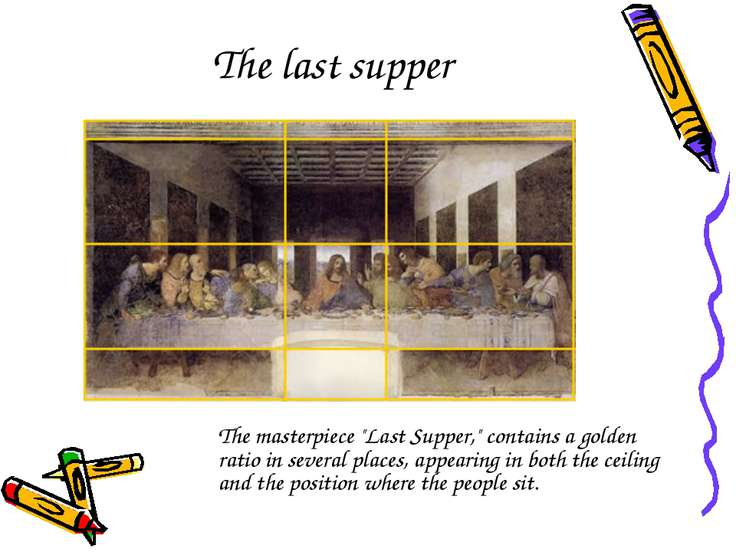 "The last supper The masterpiece ""Last Supper,"" contains a golden ratio in sev..."