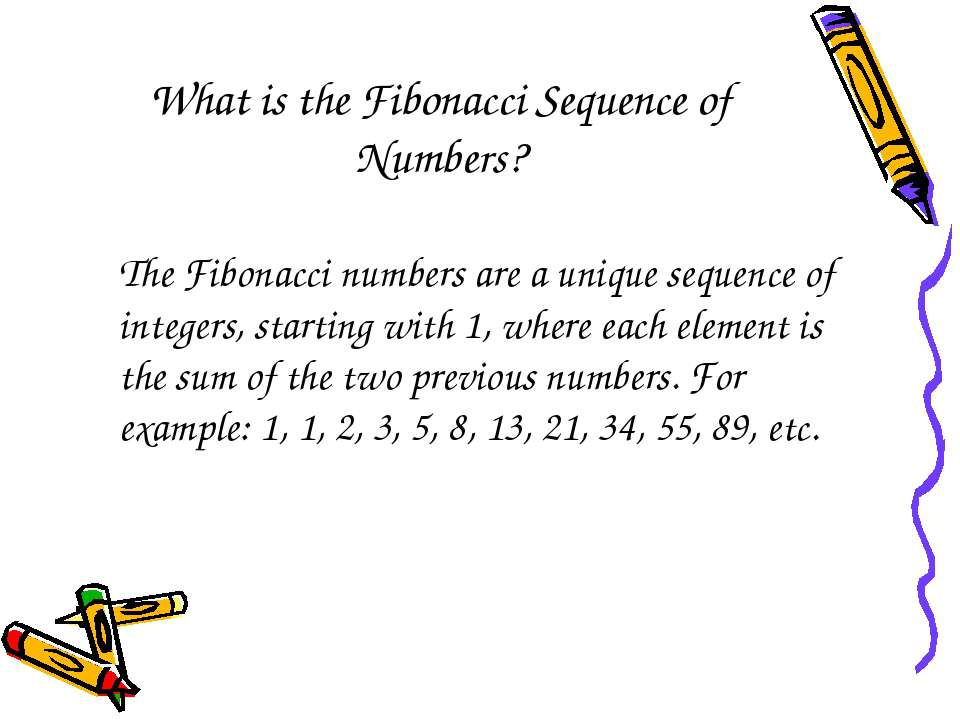 What is the Fibonacci Sequence of Numbers? The Fibonacci numbers are a unique...