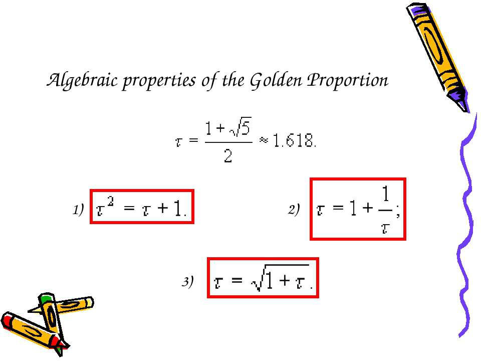 Algebraic properties of the Golden Proportion 1) 2) 3)
