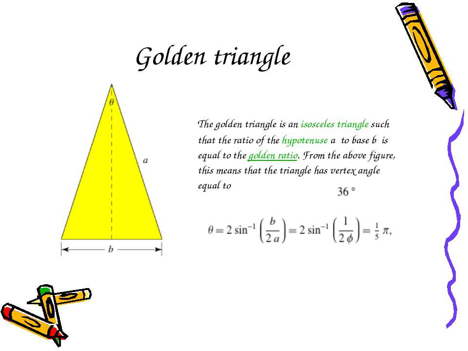 Golden triangle The golden triangle is an isosceles triangle such that the ra...