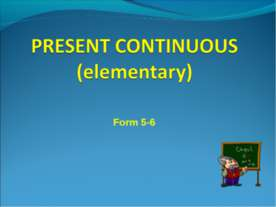 Present Continuous (elementary)