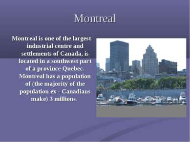 Montreal Montreal is one of the largest industrial centre and settlements of ...