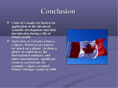 Conclusion Cities of Canada are known for application of the advanced scienti...