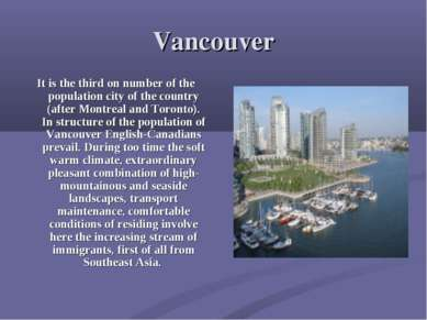 Vancouver It is the third on number of the population city of the country (af...