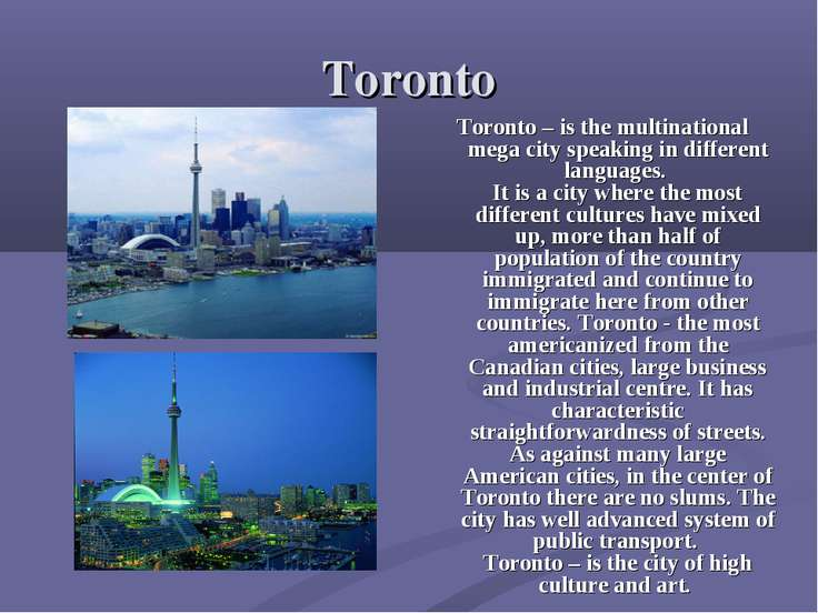 Toronto Toronto – is the multinational mega city speaking in different langua...