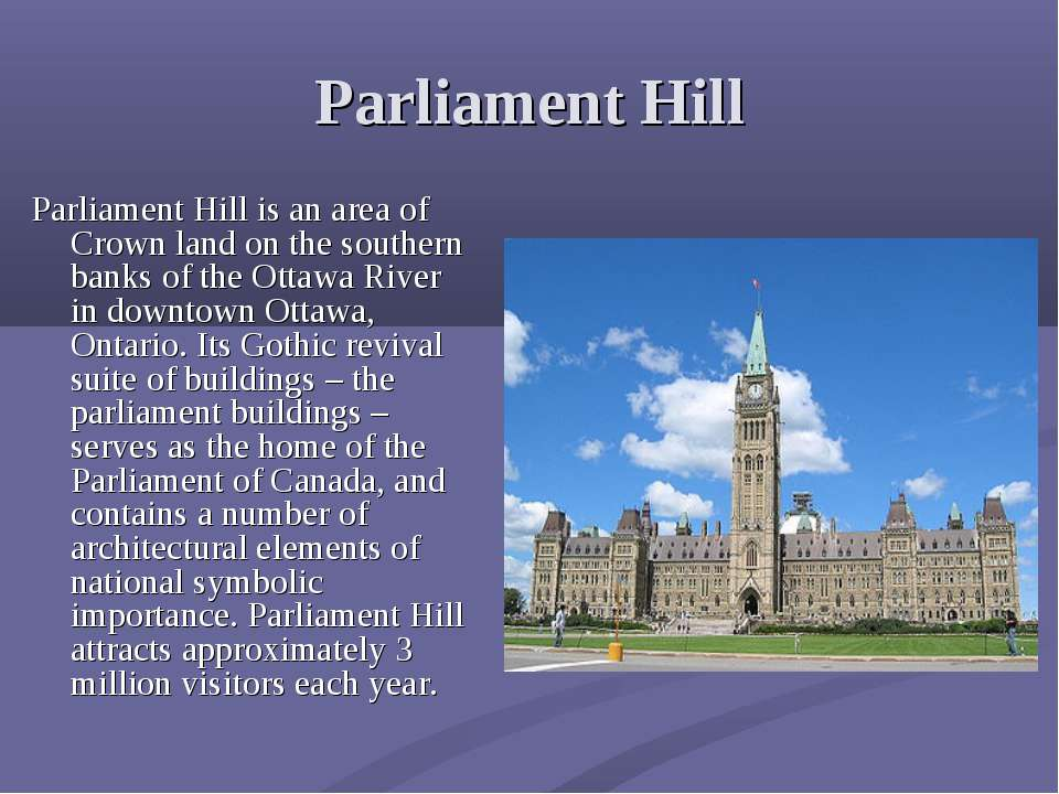 Parliament Hill Parliament Hill is an area of Crown land on the southern bank...