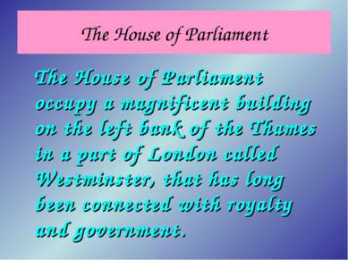 The House of Parliament The House of Parliament occupy a magnificent building...