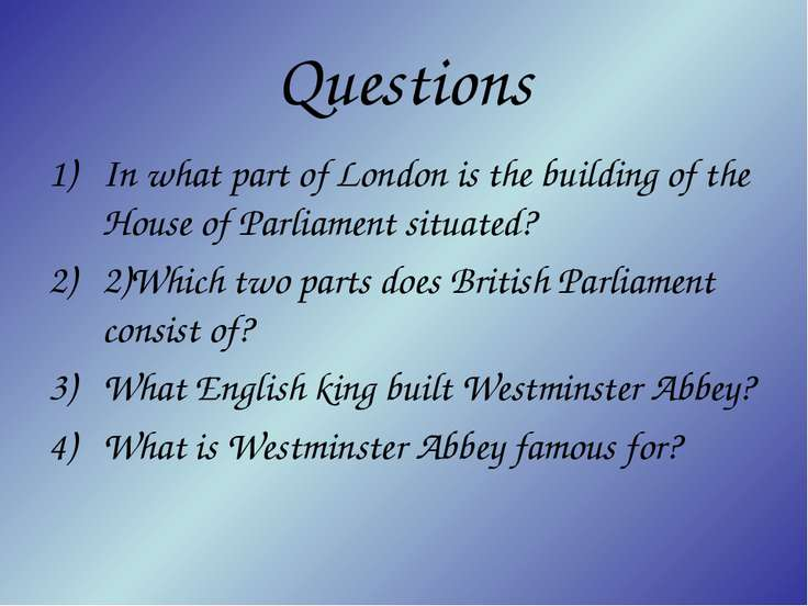 Questions In what part of London is the building of the House of Parliament s...