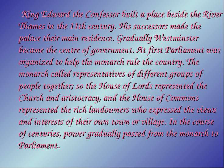 King Edward the Confessor built a place beside the River Thames in the 11th c...