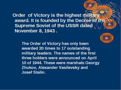 Order of Victory is the highest military award. It is founded by the Decree o...