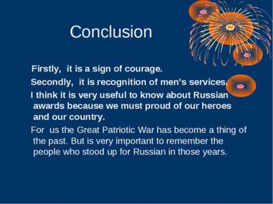 Conclusion Firstly, it is a sign of courage. Secondly, it is recognition of m...