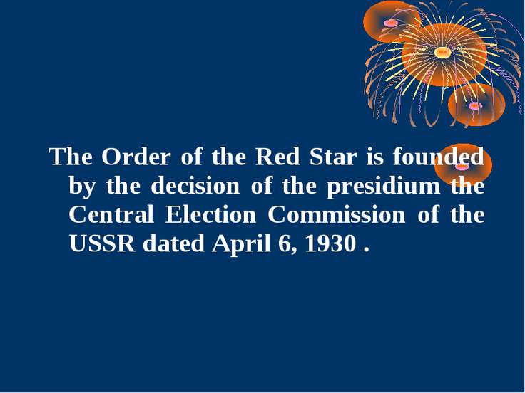 The Order of the Red Star is founded by the decision of the presidium the Cen...