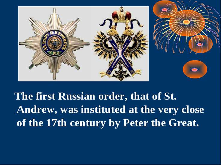 The first Russian order, that of St. Andrew, was instituted at the very close...