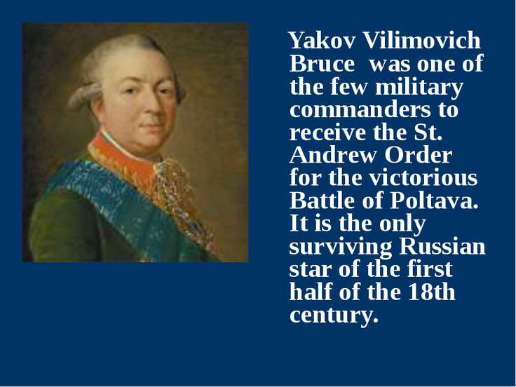Yakov Vilimovich Bruce was one of the few military commanders to receive the ...