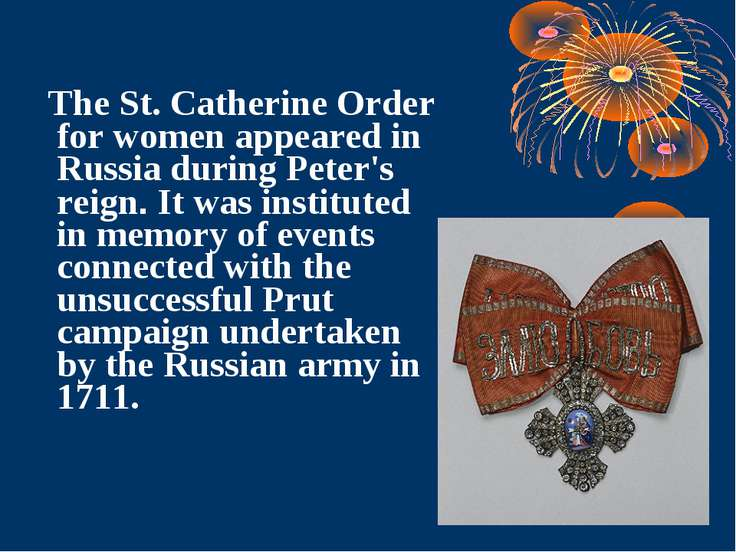 The St. Catherine Order for women appeared in Russia during Peter's reign. It...