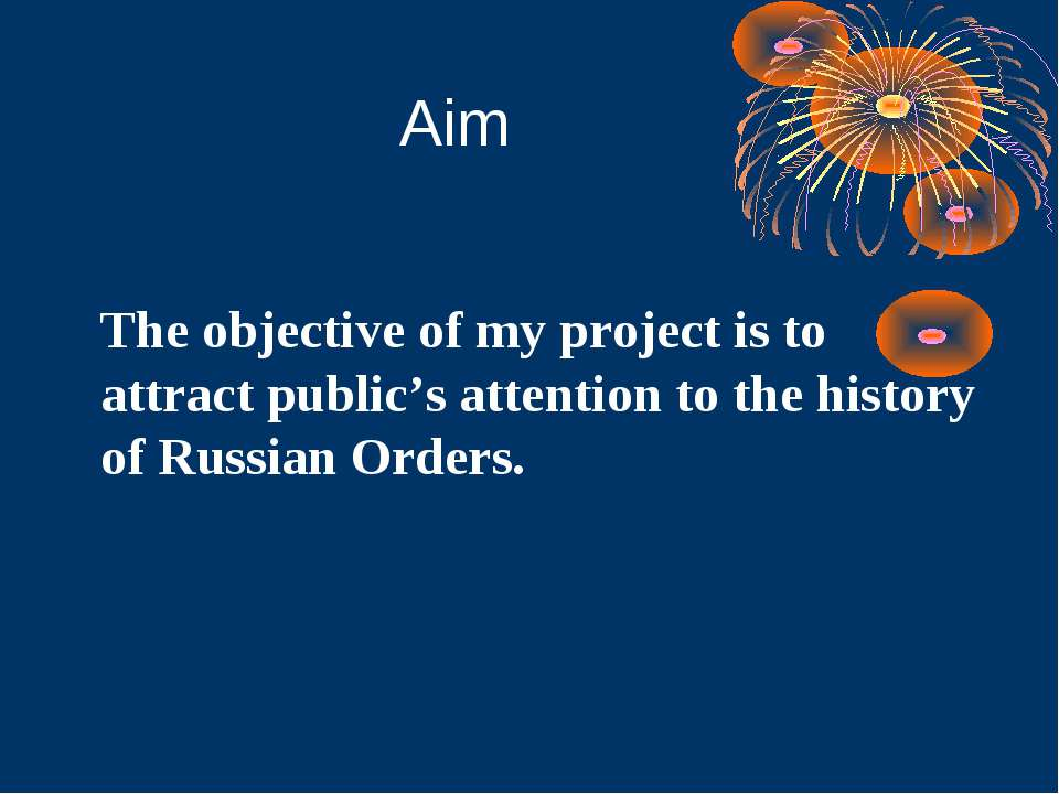 Aim The objective of my project is to attract public's attention to the histo...