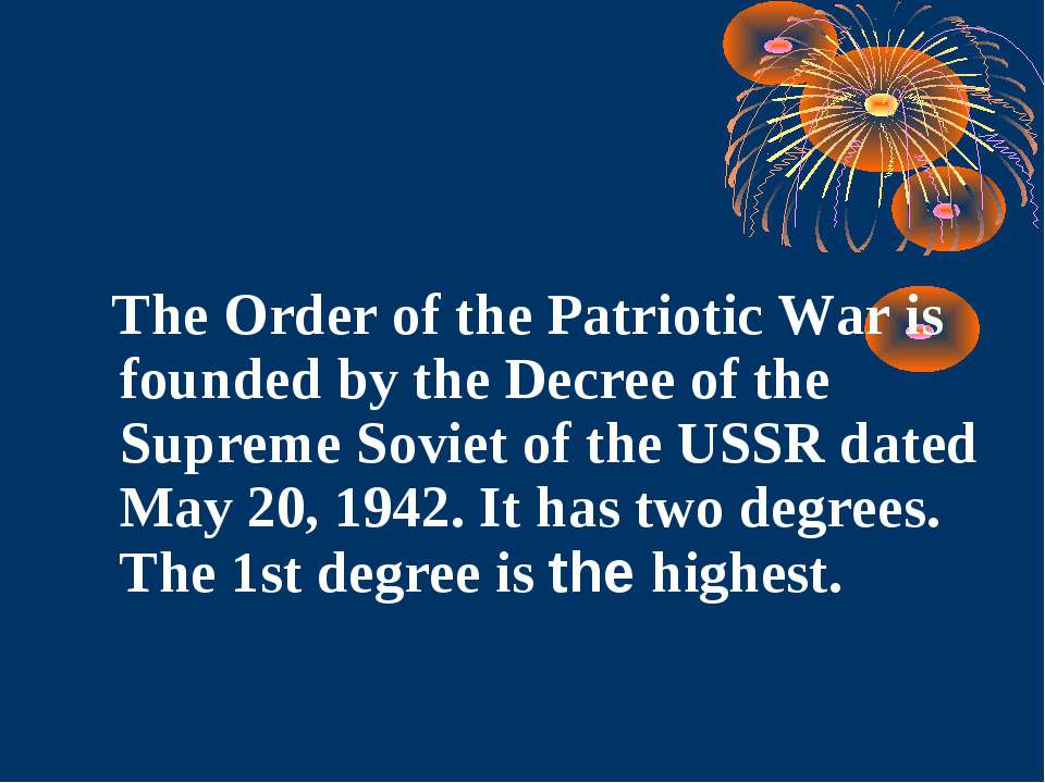 The Order of the Patriotic War is founded by the Decree of the Supreme Soviet...