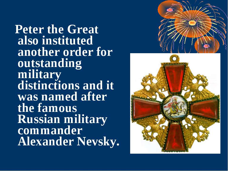 Peter the Great also instituted another order for outstanding military distin...
