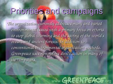 Priorities and campaigns The organization currently addresses many and varied...