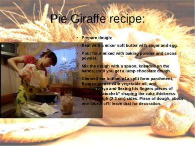 Pie Giraffe recipe: Prepare dough: Beat with a mixer soft butter with sugar a...