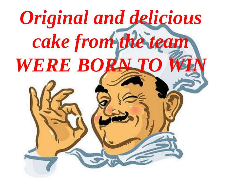 Original and delicious cake from the team WERE BORN TO WIN Original and delic...