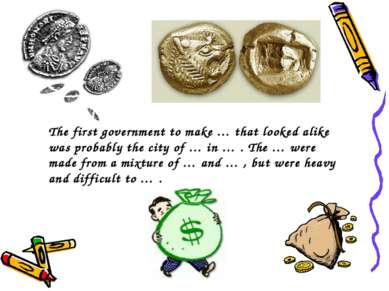 The first government to make … that looked alike was probably the city of … i...
