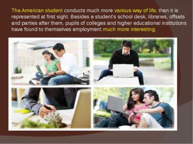 The American student conducts much more various way of life, than it is repre...