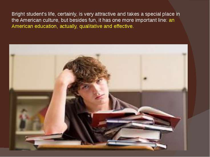 Bright student's life, certainly, is very attractive and takes a special plac...