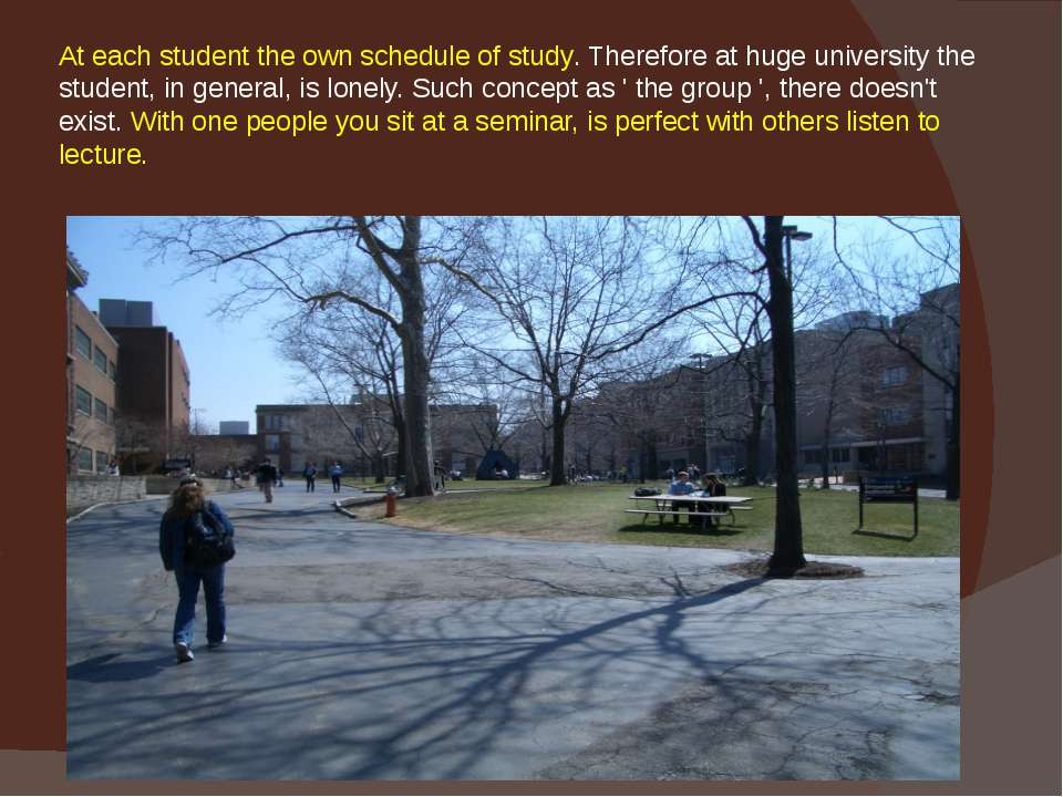 At each student the own schedule of study. Therefore at huge university the s...