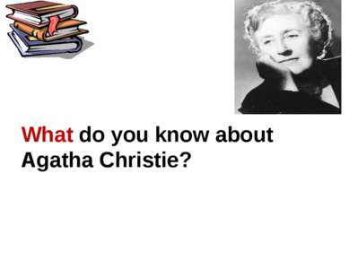 What do you know about Agatha Christie?