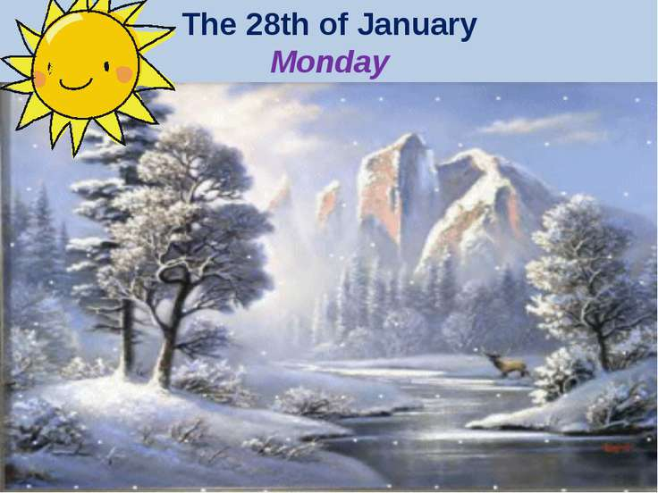 The 28th of January Monday