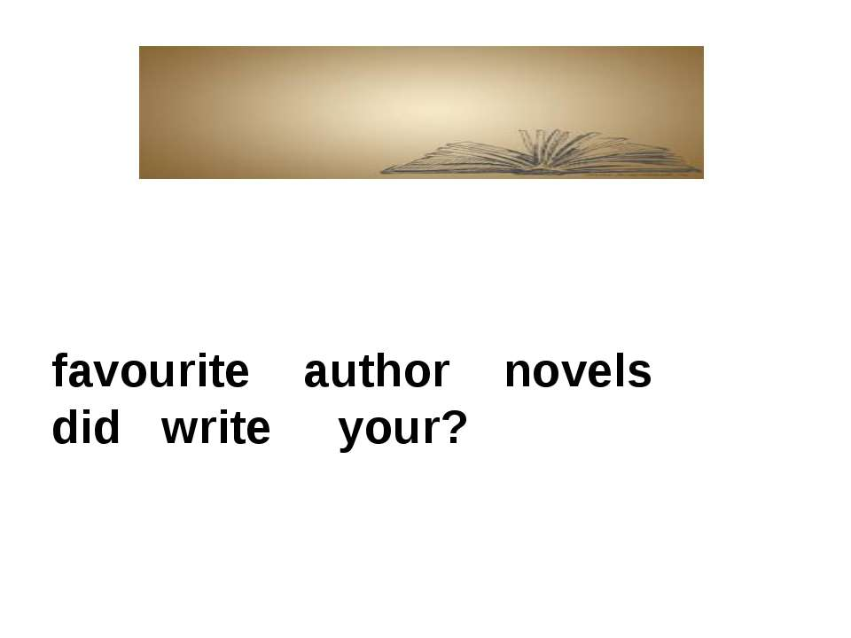 favourite author novels did write your?