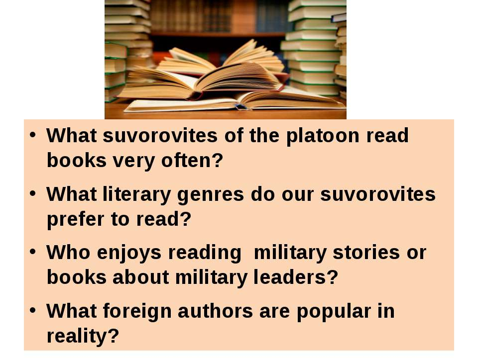 What suvorovites of the platoon read books very often? What literary genres d...
