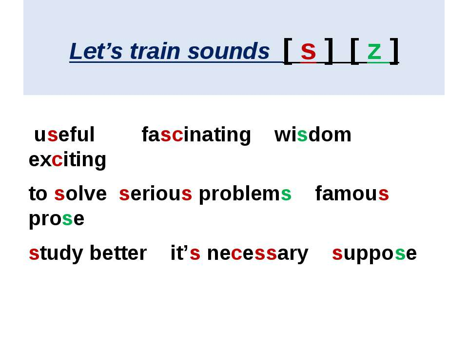 Let's train sounds [ s ] [ z ] useful fascinating wisdom exciting to solve se...