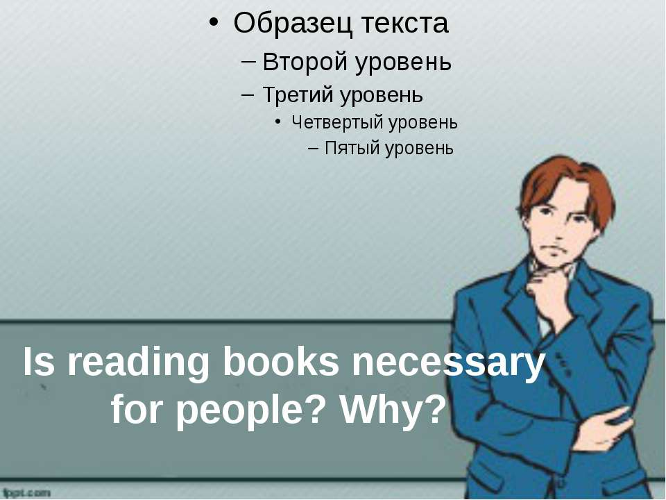 Is reading books necessary for people? Why?