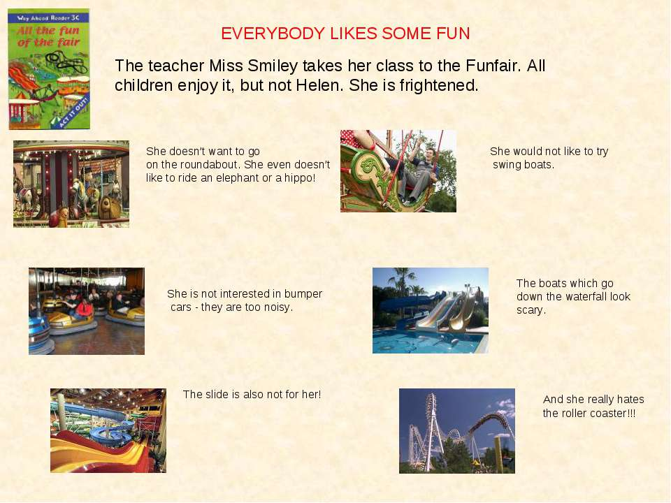 EVERYBODY LIKES SOME FUN The teacher Miss Smiley takes her class to the Funfa...