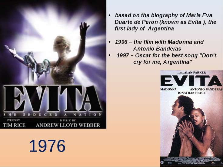 based on the biography of Maria Eva Duarte de Peron (known as Evita ), the fi...