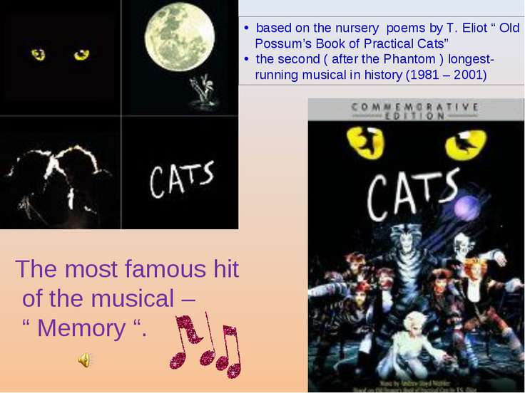 "based on the nursery poems by T. Eliot "" Old Possum's Book of Practical Cats""..."
