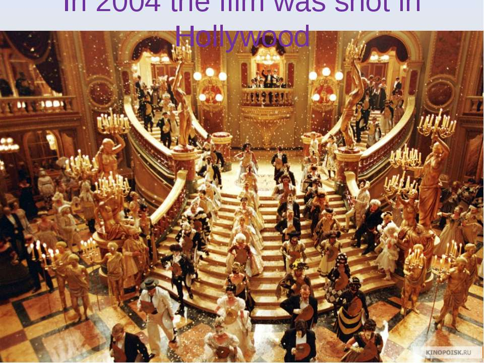 In 2004 the film was shot in Hollywood