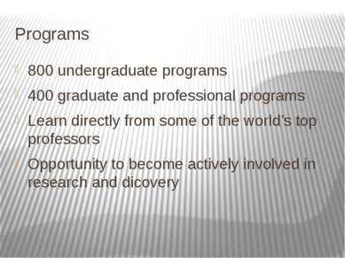 Programs 800 undergraduate programs 400 graduate and professional programs Le...