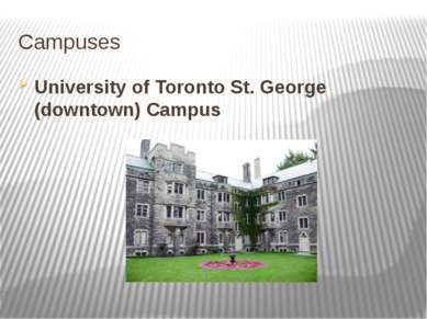 Campuses University of Toronto St. George (downtown) Campus